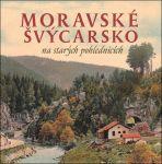 Moravské Švýcarsko na starých pohlednicích - Sýkora Milan, Šustr Milan